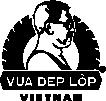 Vua dep Lop - Made in Viet Nam